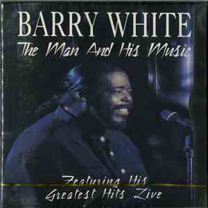 Barry White - The Man And His Music - Featuring His Greatest Hits Live download