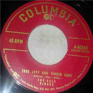 The Easy Riders - True Love And Tender Care download free